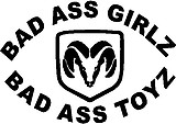Bad ass girls drive bad ass toys, Ram head, Vinyl cut decal