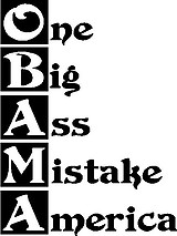 OBAMA, One Big Ass Mistake America,. Vinyl cut decal