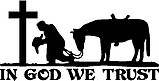 Cowboy Praying at cross with his Horse, In God We Trust, Vinyl Cut Decal