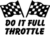 Do it full throttle, with checker flags, Vinyl decal sticker