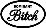 Dominant Bitch, Vinyl cut decal