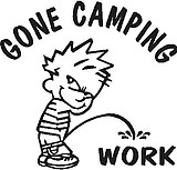 Gone Camping, Calvin peeing on Work, Vinyl cut decal