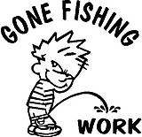 Gone Fishing, Calvin peeing on Work, Vinyl cut decal