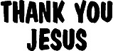 Thank You Jesus, Vinyl cut decal