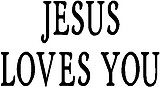 Jesus Loves You, Vinyl cut decal