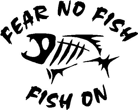 Fear no fish fish on vinyl cut decal for Fear no fish