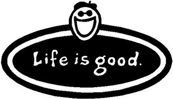 Life is good, Vinyl decal Sticker