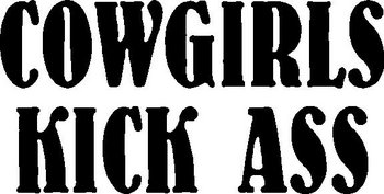 Cowgirl kick ass, Vinyl decal sticker
