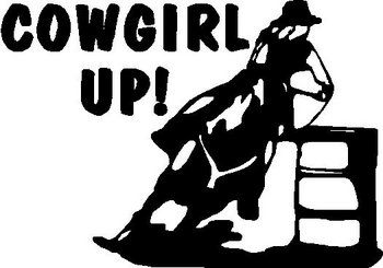 Cowgirl Up Barrel Racing
