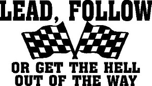 Lead, Follow or get the hell out of the way, with checker flags, Vinyl cut decal