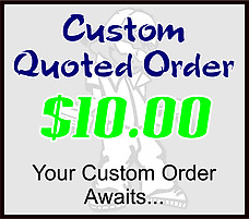 $10 Custom Quoted Order