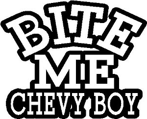 Bite Me Chevy Boy, Vinyl cut decal