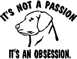 It's not a passion, It's an obseeion, With a Lab, Dog, Vinyl cut decal