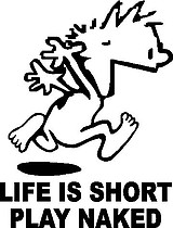Life is short, Play naked. Calvin. Vinyl cut decal