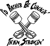 I'd Rather Be Cumin Than Strokin, Dodge, two pistons,Vinyl cut decal