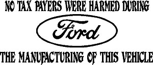 No tax payers were harmed, Ford Logo, Vinyl decal sticker