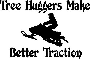 Tree Huggers Make Better Traction, Snowmobile, Vinyl cut decal