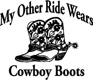 My other ride wears cowboy boots, Vinyl cut decal