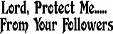 Lord, Protect Me.... From Your Followers, Vinyl cut decal