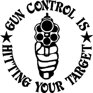 Gun control is hitting your target, with a hand gun, Vinyl cut decal