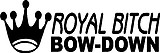 Royal Bitch bow down, Crown, Vinyl decal sticker