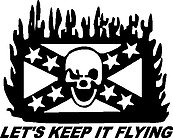 Let's keep it flying, Rebel flag, Vinyl decal sticker