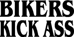 Bikers kick ass, Vinyl decal sticker