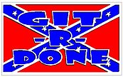 Git-R-Done, Rebel flag, full color Vinyl decal sticker