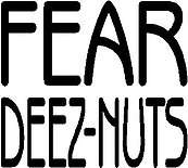 Fear deez nuts, Vinyl decal sticker