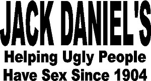 Jack Daniel's Helping ugly people have sex since 1904, vinyl decal sticker