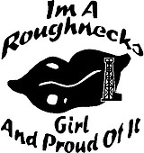 Im a Roughnecks Girl and Proud of it, Vinyl decal sticker