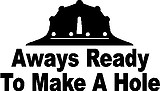 Rough neck, Always ready to make a hole, Vinyl decal sticker