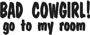 Bad cowboy go to my room, Vinyl decal sticker, Vinyl decal sticker
