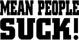 Mean people suck!, Vinyl cut decal