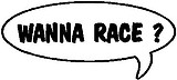 Wanna Race?, Call out, Vinyl cut decal