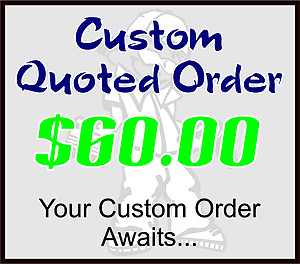 $60 Custom Quoted Order