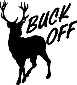 Buck Off, with a deer, Vinyl cut decal