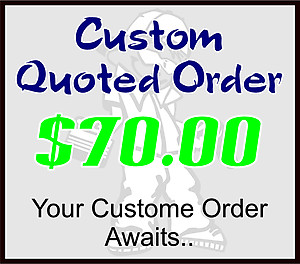 $70 Custom Quoted Order