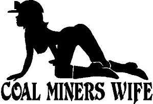 Coal Miners Wife, Vinyl cut decal