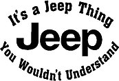 It's a Jeep thing you wouldn't understand,Vinyl cut decal