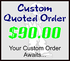 $90 Custom Quoted Order