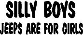 Silly Boys Jeeps Are for girls, Vinyl cut decal