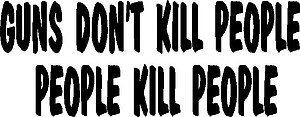 Guns don't kill people, People kill people, Vinyl cut decal