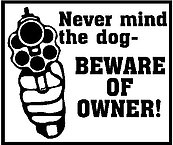 Never mind the dog, Beware of owner!,  with gun, Vinyl cut decal