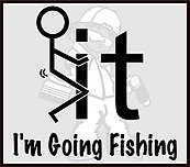Fuck It I'm Going Fishing