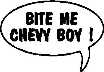 Bite Me Chevy Boy!, Call out, Vinyl cut decal