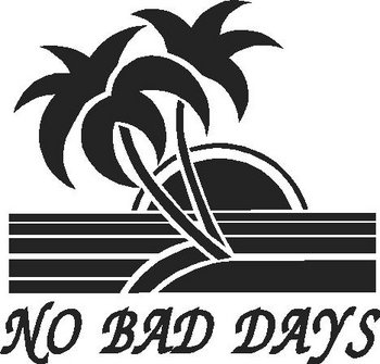 No bad days, with a palm tree and sun set, Vinyl cut decal