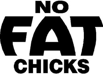 No Fat chicks, Vinyl decal sticker