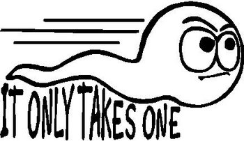 Racing Sperm it only takes one, Vinyl decal sticker