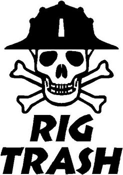 Rough neck, Rig Trash, Vinyl decal sticker
